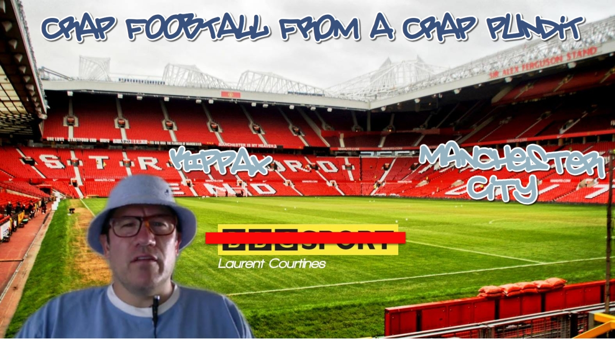 Crap Football - Episode 33 - Dropped LaCroix, hellish editing. Manchester City on for the Quadruple